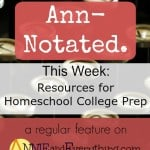 Ann-Notated: Resources for Homeschool College Prep