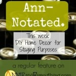 Ann-Notated: DIY Home Decor for Home Staging