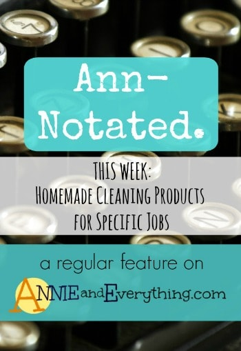 There are plenty of places to find recipes for all-purpose homemade cleaning products -- THIS list is for more specific jobs. Includes printable labels!