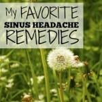 My Favorite Sinus Headache Remedies
