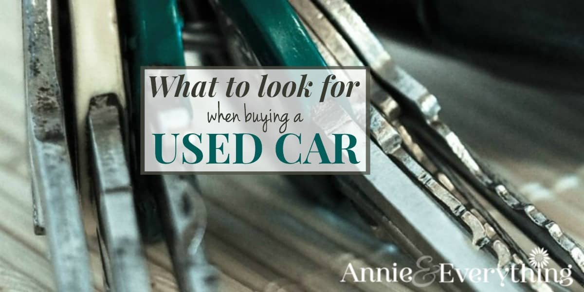 what to look for when buying a used car annie and everything. Black Bedroom Furniture Sets. Home Design Ideas