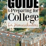 The Ultimate Guide to Preparing for College for Homeschoolers