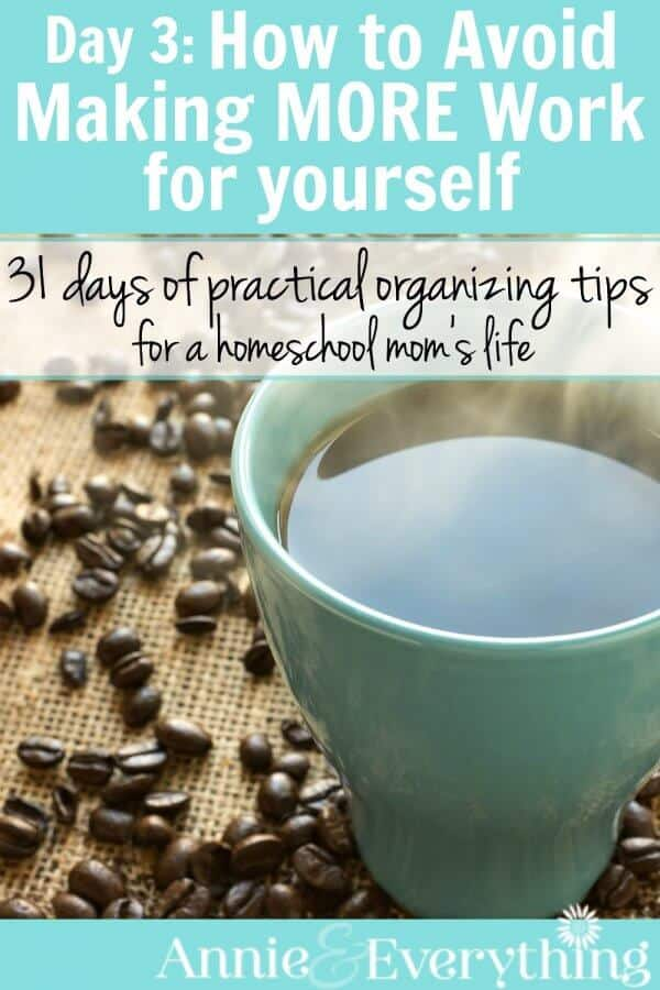 Why make things harder than they need to be? This is one of the best organizing tips to avoid work out there. It applies to many areas of life and there are several great ideas for how to use it. Part of a series!