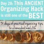 Day 28: This OLD Organizing Hack is Still One of the BEST