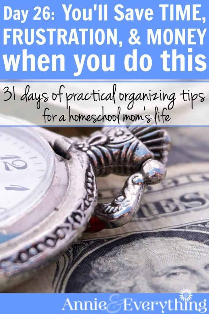 This simple tip is a surprising way to save time and reduce stress. It might also help you spend less money, although you might not think so at first. Part of a series of organization ideas for the life of a homeschool mom. Check it out!