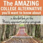 The Amazing College Alternative You'll Want to Know About — a detailed look at the Praxis apprenticeship program